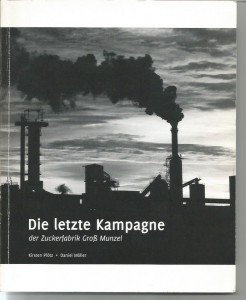 Die letzte Kampagne der Zuckerfabrik Groß Munzel